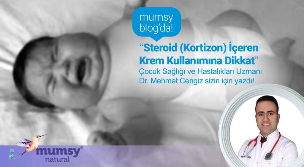 ''Steroid (Kortizon) İçeren Krem Kullanımına Dikkat'' Çocuk Sağlığı ve Hastalıkları Uzmanı Dr. Mehmet Cengiz sizin için yazdı!